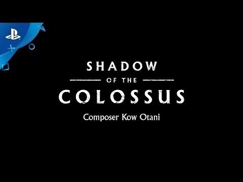 Shadow of the Colossus - Interview de Kow Otani - PS4