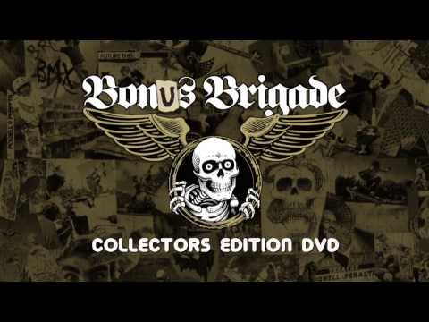 BONUS BRIGADE : a collectors edition of unseen content from BONES BRIGADE : AN AUTOBIOGRAPHY