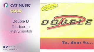 Double D - Tu, doar tu (instrumental)