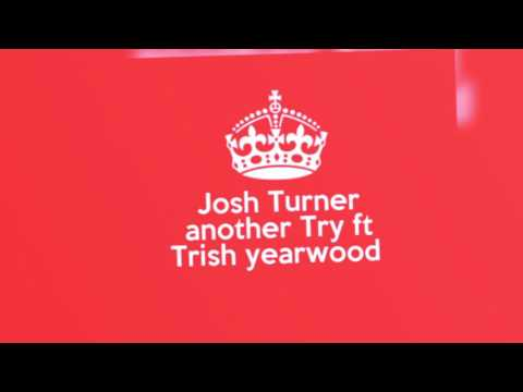 Another Try By Josh Turner Ft  Trisha Yearwood
