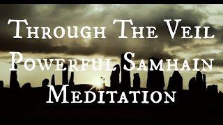Through The Veil: Powerful Samhain Meditation
