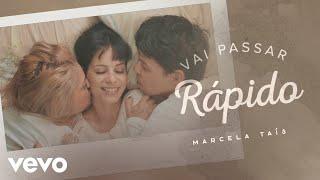 Marcela Tais - Vai Passar Rápido