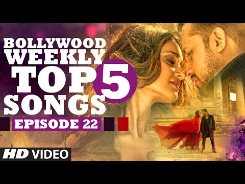 Bollywood Weekly Top 5 Songs | Episode 22 | Hindi