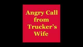 Angry call from trucker's wife: cars slowing down after passing truck