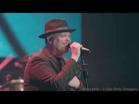 MercyMe - I Can Only Imagine Live