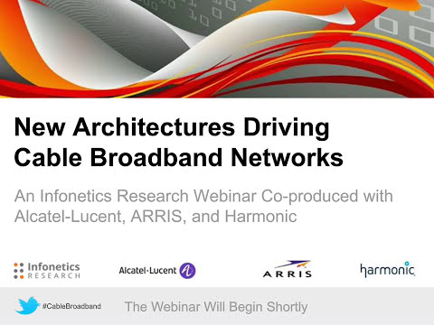New Architectures Driving Cable Broadband Networks