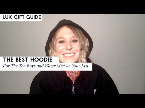 The Best Hoodie: For the TomBoyz & Water Men on Your Gift List