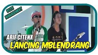 LANCING MBLENDRANG - ARIF CITENX [ OFFICIAL MUSIC VIDEO ]