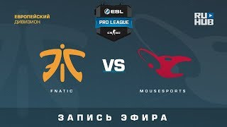 fnatic vs mousesports - ESL Pro League S7 EU - de_mirage [CrystalMay, Smile]