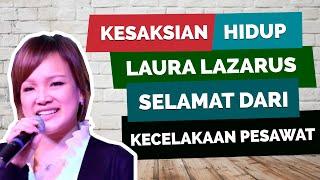 Video KESAKSIAN HIDUP SELAMAT DARI KECELAKAAN PESAWAT | LAURA LAZARUS MP3, 3GP, MP4, WEBM, AVI, FLV Juni 2019