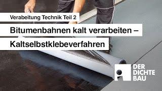 Bitumenbahnen kalt verarbeiten - Kaltselbstklebeverfahren (Verarbeitung Technik Teil 2)