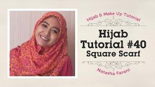#40 Hijab Tutorial Square Scarf / Paris Segiempat - Natasha Farani