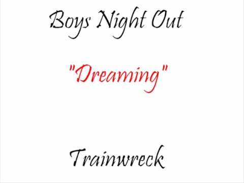 Dreaming - Boys Night Out