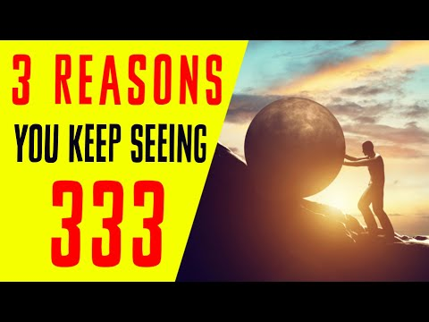 3 Reasons Why You Keep Seeing 333 | Angel Number 333 Meaning