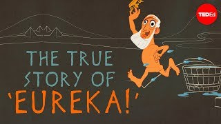 The real story behind Archimedes' Eureka! (TED-Ed)
