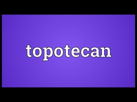 Topotecan Meaning