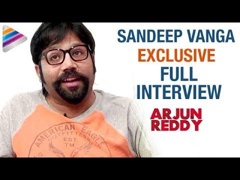 Arjun Reddy Director Sandeep Vanga Exclusive Interview   Vijay Deverakonda   Shalini
