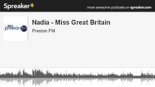 Source: http://www.spreaker.com/user/prestonfm/nadia-miss-great-britain Nadia Fitzimmons spoke to Hughie about the Miss Great ...