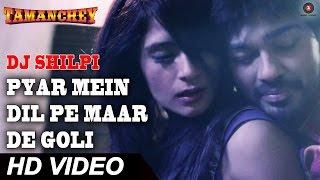 Pyar Mein Dil Pe Maar De Goli | Tamanchey Songs Video