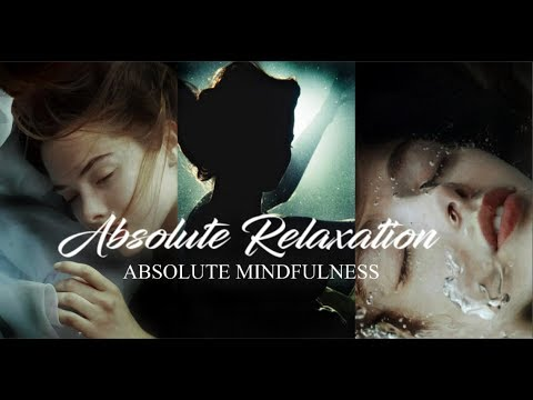 Absolute Relaxation - Absolute Mindfulness - Subliminal