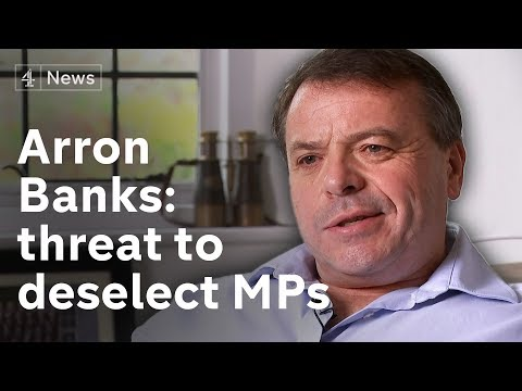 Arron Banks On His Campaign To Deselect Tory Mps Who Backed Remain