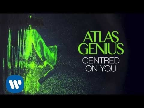 Atlas Genius - Centred On You (Official Audio)