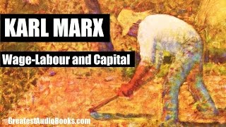 WAGE LABOUR AND CAPITAL by KARL MARX - FULL AudioBook