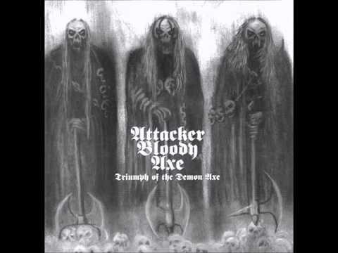 Attacker Bloody Axe - Triumph of the Demon Axe (Full EP)