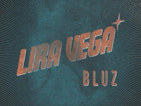 Lira Vega - Bluz