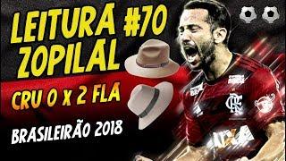 LEITURA ZOPILAL #70 - Cruzeiro 0 x 2 Flamengo - Brasileirão 2018