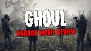 Horror Film : Ghoul (2015)