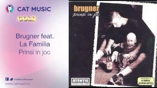 Brugner feat La Familia - Prinsi in joc