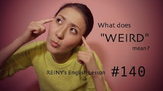 """REINY先生の英会話#140 """"weird""""の使い方"""