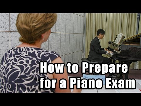 How to prepare for a piano exam?