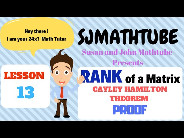 Matrices - 13 - Proof Of Cayley Hamilton Theorem