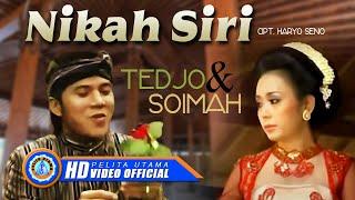 Video TEDJO & SOIMAH - NIKAH SIRI MP3, 3GP, MP4, WEBM, AVI, FLV Januari 2019