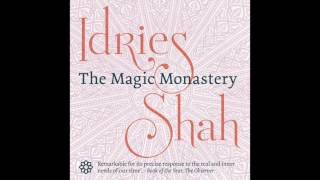 Content:PrefaceMany of Idries Shah's books are comprised of tales and teaching stories taken from both written and oral sources, which illustrate the instructional methods employed by Eastern wise men for thousands of years.The Magic Monastery differs from its predecessors in that it contains not only traditional tales, mostly unpublished – but also stories specially written by Shah to complete the book as a 'course in non-linear thinking'. As with all of his works, The Magic Monastery is rich in thought-provoking material, and can be read and enjoyed at many levels.You can buy the book and eBook or read it online for free, here:http://www.idriesshahfoundation.org/books/the-magic-monastery-analogical-and-action-philosophy/Idries Shah Foundation  Follow us onlineOfficial website: http://www.idriesshahfoundation.org/Facebook: https://www.facebook.com/IdriesShah/Twitter: https://twitter.com/IdriesShahTwitter Español-Italiano-Portugues: https://twitter.com/IdriesShahESInstagram: https://www.instagram.com/idriesshah/Tumblr: http://idriesshah.tumblr.com/Tumblr Español-Italiano-Portugues: http://fundacionidriesshah.tumblr.com/Pinterest: https://uk.pinterest.com/idriesshah/Goodreads: https://www.goodreads.com/author/show/32851.Idries_Shah