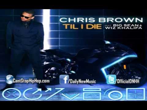 Chris Brown - Till I Die ft. Big Sean & Wiz Khalifa   CantStopHipHop.com