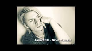 Talán Attila - Nincs visszaút