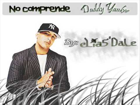 Daddy Yankee No Comprende