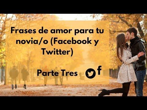 Frases para Facebook - Frases para tu novia o novio o para crear post en Facebook y Twitter Parte 3