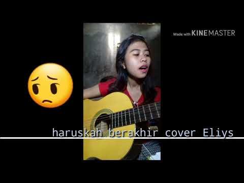 Video Haruskah Berakhir/Ridho Rhoma/cover eliys download in MP3, 3GP, MP4, WEBM, AVI, FLV January 2017