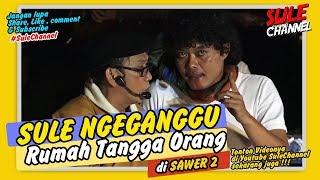Download Video SULE NGEGANGGU RUMAH TANGGA ORANG DI SAWER - Pertunjukan SAWER2 (Part4) MP3 3GP MP4