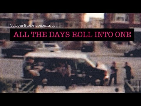 Volcom Stone Presents: All The Days Roll Into One (видео)