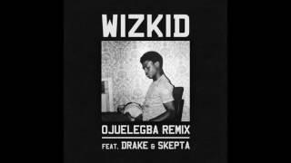 Drake & Skepta - Ojuelegba (Remix)