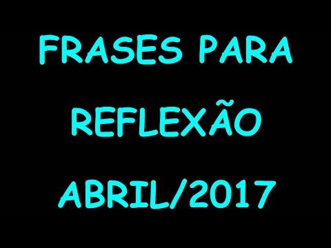 Frases de reflexão - Frases para Reflexão Abril 2017 - Frases de motivação