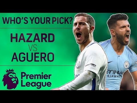 Video: Chelsea's Eden Hazard v. Man City's Sergio Aguero: Who's Your Pick? I Premier League