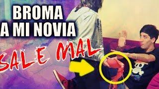 BROMA A MI EX NOVIA DE QUE LA ENGAÑO SALE MAL