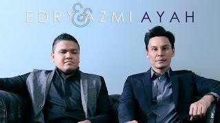 Ayah - Edry & Azmi (LIRIK) Video