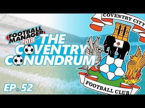 FM18 - Coventry City - The Coventry Conundrum: Ep.52 - Season 5 Review (The Premier League)